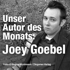 Autor des Monats April - Joey Goebel
